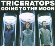 TRICERATOPS 「GOING TO THE MOON」