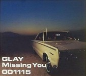 GLAY 「Missing You」