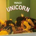 UNICORN 「WAO!」